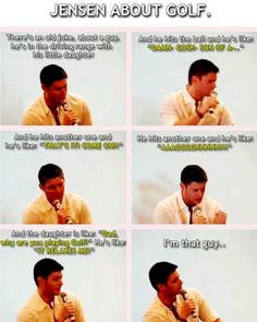 Jensen Ackles. That's something my friend Vern would say