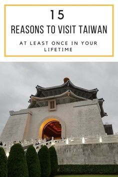 15 Reasons to visit Taiwan - learn more about the island of Formosa