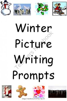 Writing Picture Prompts Winter product from Dr-Clements-Little-Red-School-House on TeachersNotebook.com