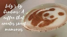 Lily's by Conlins: A coffee that creates sweet memories