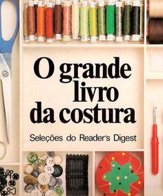 Singer livro de costura Sewing Hacks, Sewing Projects, Cake Decorating Tutorials, Tea Roses, Vintage Books, Diy Fashion, Color Splash, Arts And Crafts, My Favorite Things