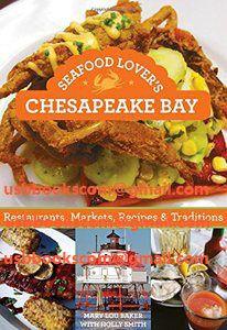 4522 Seafood Lover's Chesapeake Bay Restaurants, Markets, Recipes & Traditions   相片擁有者 usbbookscom