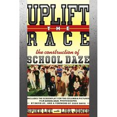 Uplift the Race (The Construction of School Daze) Written by Spike Lee - 1988 David Lee, Spike Lee, Film School, School Daze, Columbia Pictures, Tight Budget, Filmmaking, Musicals, Politics