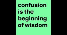 boldomatic.com/content/post/Hyu3Tg/confusion-is-the-beginning-of-wisdom?padded=true&size=800