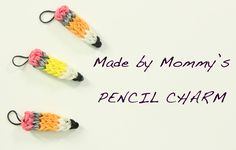 PENCIL Charm on the Rainbow Loom by Made by Mommy.
