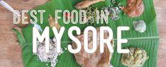 Finding the Best Food in Mysore | 8 Mysore Restaurants