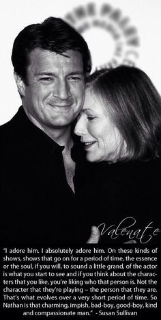 Susan Sullivan talking about Nathan Fillion. It's things like this that make me want to act.
