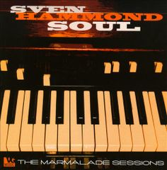 Sven Hammond Soul - The Marmalade Sessions