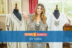Do It Yourself Kaftan -  DIY fashion expert @orlyshani shares an easy Kaftan tutorial that will literally save your hundreds of dollars. For more tips & tricks tune in to Home and Family weekdays at 10/9c on Hallmark Channel.