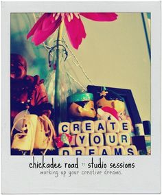 come along and nurture your creative dreams. yes. :: chickadee road studio sessions