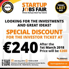 LOOKING FOR THE INVESTMENTS AND GREAT IDEAS? JOIN STARTUP JOBS FAIR NOW! LAST THREE DAYS FOR THE SPECIAL DISCOUNT INVESTOR TICKET AT €240 (After the 1st March 2018 Price will be €260). GET A TICKET NOW: http://www.startupjobsfair.co/?utm_content=buffer8907f&utm_medium=social&utm_source=pinterest.com&utm_campaign=buffer  #SJF18 #talents #jobs #opportunities #work #ideas #jobsfair #germany #jobseeker #free #students #berlin #HR #startups #companies #bots #AI #startupjobs #investors…