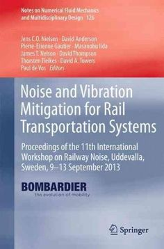 Noise and Vibration Mitigation for Rail Transportation Systems: Proceedings of the 11th International Workshop on...