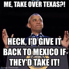 I still think we should let Texas secede and then build a wall along their northern boarder.