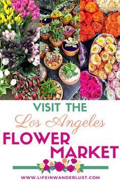 Things to do in Los Angeles - Visit the Los Angeles Flower Market! #LosAngeles #FlowerMarket #DTLA #ThingsToDoinLA #ThingsToDoInLosAngeles