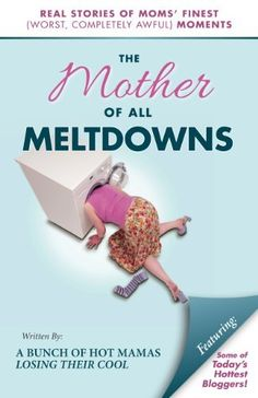 The Mother of All Meltdowns by Crystal Ponti, http://www.amazon.com/dp/B00FKZLGM6/ref=cm_sw_r_pi_dp_51litb0TF7YX2