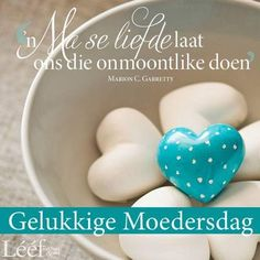 'n Ma se liefde laat ons die onmoontlike doen Mom Quotes, Qoutes, Afrikaanse Quotes, Special Quotes, Printable Quotes, Mother And Father, Birthday Wishes, Special Day, Birthdays