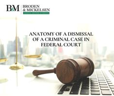 While criminal cases in federal court are not often dismissed (unlike state court where dismissals happen more frequently), dismissals do happen. Criminal Law, Criminal Defense, State Court, Cases, Federal