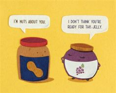"""This handmade card is wonderfully witty.  Peanut Butter says """"I'm nuts about you,"""" and jelly replies """"I don't think you're ready for this jelly."""""""