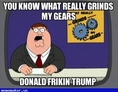 Cool Meme in http://mememaker.us: You know what really grinds my gears