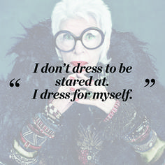 #IrisApfel on the importance of being you!