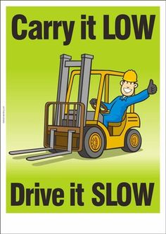 Forklift Safety Poster: Carry it low, Drive it slow forklift training… Pretoria, Safety Quotes, Safety Slogans, Health And Safety Poster, Safety Posters, Safety Talk, Fire Safety, Safety Pictures, Safety Message