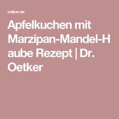 Apfelkuchen mit Marzipan-Mandel-Haube Rezept   Dr. Oetker