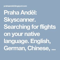 Skyscanner. Searching for flights on your native language. English, German, Chinese, Russian. #skyscanner