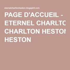 PAGE D'ACCUEIL - ETERNEL CHARLTON HESTON