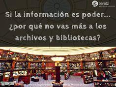 Si la información es poder... ¿por qué no vas más a los archivos y bibliotecas?