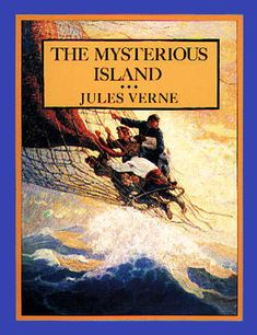 Mysterious Island by Jules Verne. 2012 Movie - Journey 2: The Mysterious Island (2012).
