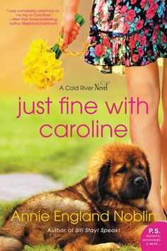 "Read ""Just Fine with Caroline A Cold River Novel"" by Annie England Noblin available from Rakuten Kobo. From the author of Sit! comes a tender, terrific novel complete with long-buried secrets, a three-legged po. Mary Kay Andrews, Books To Read, My Books, Deaf Dog, Fiction Novels, Cozy Mysteries, So Little Time, Bestselling Author"