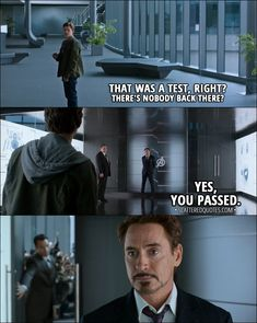 Quote from Spider-Man: Homecoming (2017) │  Peter Parker: That was a test, right? There's nobody back there? Tony Stark: Yes, you passed. │ #SpiderMan #PeterParker #TonyStark