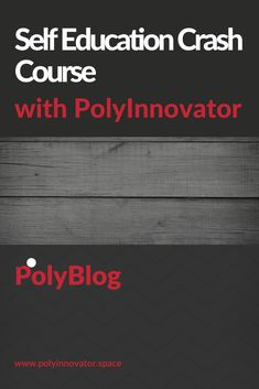 PolyInnovator Self-Education Crash Course My Goal In Life, Life Goals, Someone Like You, Just Do It, Learning Methods, First Blog Post, Learn A New Skill, Call To Action, Higher Education