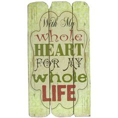 """Relive your wedding day with the words of this beautiful plaque: """"With my whole heart for my whole life.""""    Shop Hobby Lobby"""