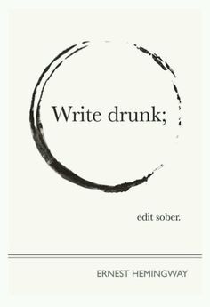 Pisz po pijaku. Korektę rób na trzeźwo - Hemingway