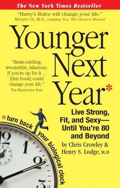 The 8 best books images on pinterest books to read libros and younger next year live strong fit and sexy until youre 80 and beyond by chris crowley and dr henry s fandeluxe Choice Image
