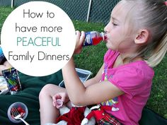 How to have more peaceful family dinners ... seriously the best tip for mealtime you may ever get.