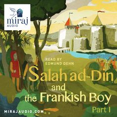 Salah ad-Din and the Frankish Boy - Part I cover art; Muslim tales audio books