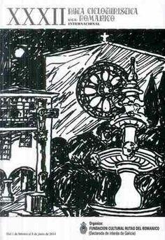 XXXII Ruta Cicloturística del Románico-Internacional : [del 1 de febrero al 8 de junio de 2014 / organiza, Fundación Cultural Rutas del Románico ; director de la publicación, José Antonio Rodríguez Mouriño] - [Pontevedra] : Fundación Cultural Rutas del Románico, D.L. 2014