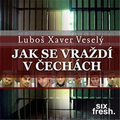 Audiokniha Jak se vraždí v Čechách obsahuje autentický dokument o zločinných praktikách v Česku.