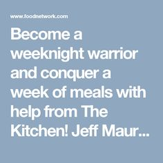 Become a weeknight warrior and conquer a week of meals with help from The Kitchen! Jeff Mauro shares his one-pan plan with a Pierogi Reuben Skillet Dish, while Sunny Anderson shares her Honey Chipotle Bean Burritos and Katie Lee makes a time-saving Lasagna Soup. Then, learn the best way to buy pre-prepped ingredients to save time and money for a Spicy Chicken Stir Fry and finish the week with some easy dessert ideas and two-ingredient cocktails.