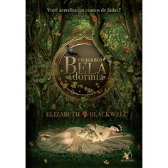 Enquanto Bela Dormia - Elizabeth Blackwell: Uma mistura de reconto de Bela Adormecida com romance histórico. #fairytales
