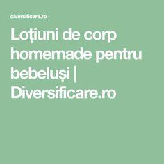 Loțiuni de corp homemade pentru bebeluși   Diversificare.ro