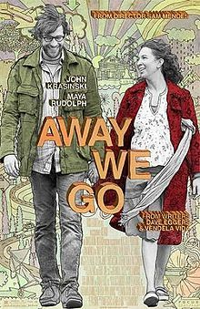 AWAY WE GO (2009): A few months before their baby is due, Verona (Maya Rudolph) and Burt (John Krasinski) decide to take a road trip to find the perfect location to raise their family. Their journey takes them from Phoenix and Tucson to Madison and Montreal, a city that has never seemed more friendly or inviting. The movie is a wonderful tour of North America's cities, as well as a touching tribute to love and family.