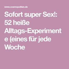 Sofort super Sex!: 52 heiße Alltags-Experimente (eines für jede Woche