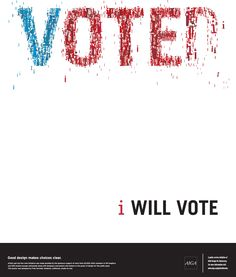 Political Logos, Election Votes, Get Out The Vote, I Voted, Print Ads, Getting Out, Voting Posters