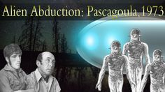 The 1973 Pascagoula Alien Abduction Case, Mississippi, USA On the evening of October 11th, 1973, nineteen-year-old Calvin Parker and forty-two-year-old Charles Hickson were fishing on Pascagoula river, Mississippi, USA. before experiencing something that would change their lives forever.