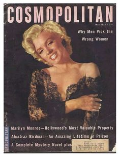 Cosmopolitan - May 1953, USA. From a 1952 photo session by Ernest Bachrach, cover-slugged ''Hollywood's Most Valuable Property,'' this piece was published right on the brink of Marilyn's ascension to white-hot Hollywood queen. The extensive profile by Robert L. Heilbroner told ''The fabulous story of Hollywood's biggest build-up,'' taking readers all the way back to Marilyn's days as struggling model Norma Jean Mortenson.