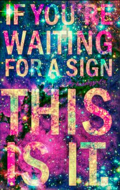 """""""Waiting for a sign"""" galaxy wallpaper I created! """"Waiting for a sign"""" galaxy wal Cocoppa Wallpaper, Galaxy Wallpaper, I Wallpaper, Wallpaper Quotes, Unique Wallpaper, Colorful Wallpaper, Cool Backgrounds, Wallpaper Backgrounds, Unicorn Backgrounds"""