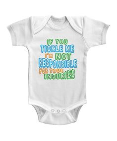 Love this White 'If You Tickle Me I'm Not Responsible' Bodysuit - Infant by American Classics on #zulily! #zulilyfinds